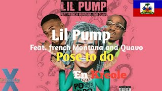 (En Kreole) Lil Pump -Pose To Do- feat. French Montana and Quavo
