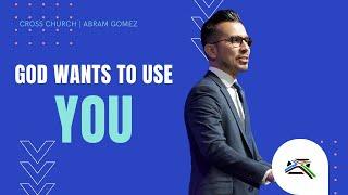 🔴 CROSS CHURCH LIVE   God Wants To Use YOU!  Abram Gomez   Cross Church RGV