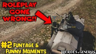 Roleplay Gone WRONG | Funtage & Funny Moments #2 | Heroes & Generals
