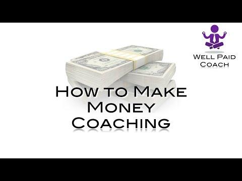 "How to Make Money Coaching - The ""Well Paid Coach"" webinar replay"