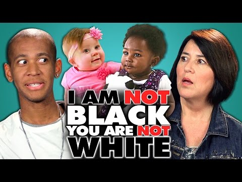 Adults React to I Am NOT Black You are NOT White