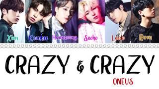 ONEUS (원어스) - ㅁㅊㄷㅁㅊㅇ (Crazy & Crazy)(Prod. cyA) (Color Coded Lyrics/Eng/Han/Rom)