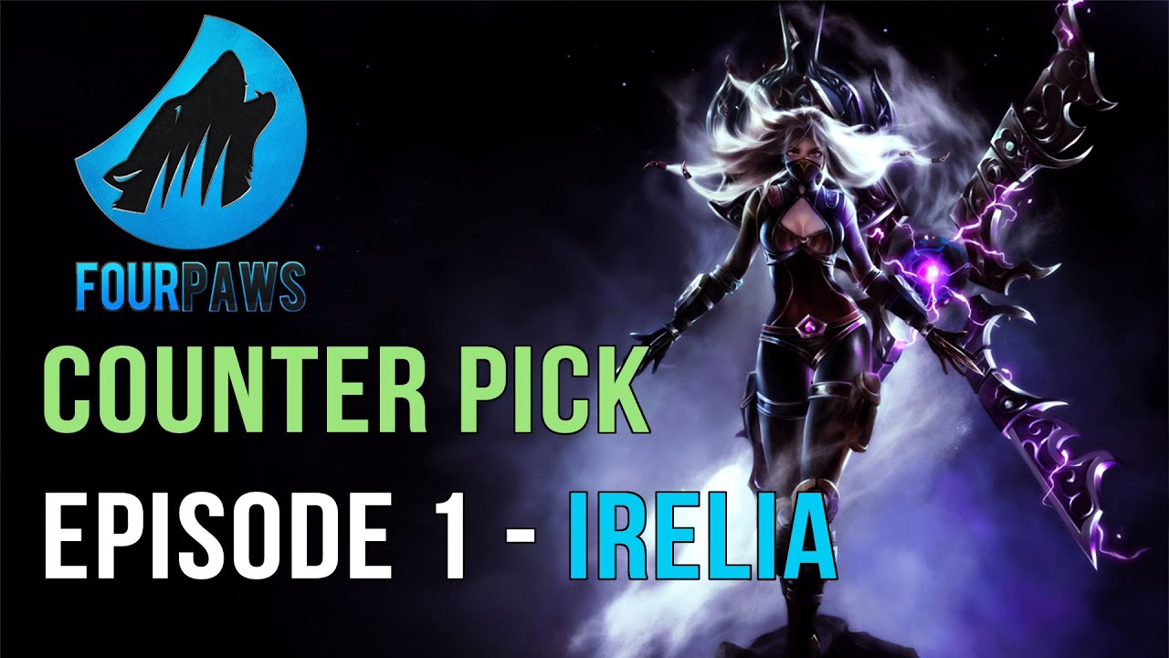Counter Pick | Episode 1 IRELIA - YouTube  Counter Pick | ...