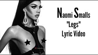 Naomi Smalls - Legs (Lyric Video)