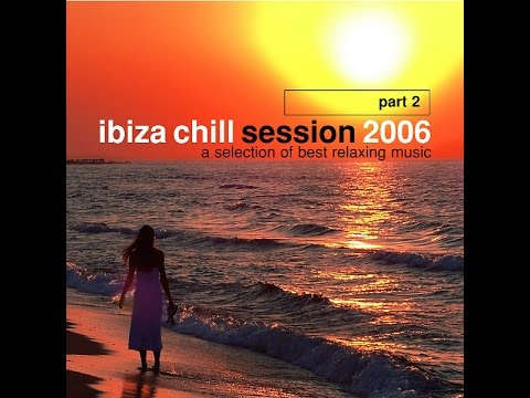 Various Artists - Ibiza Chill Session 2006 Part 2 (Manifold Records) [Full Album]