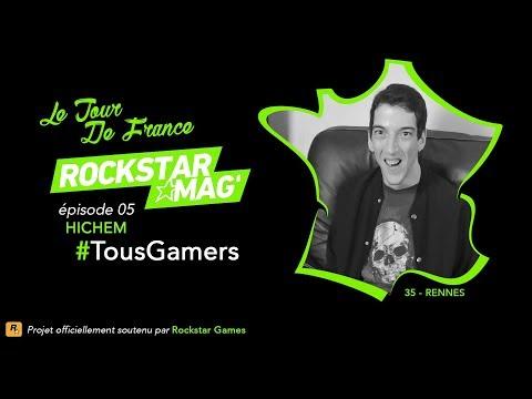 [EPISODE 05] LE TOUR DE FRANCE #TOUSGAMERS ROCKSTAR MAG' : HICHEM (DJ H)