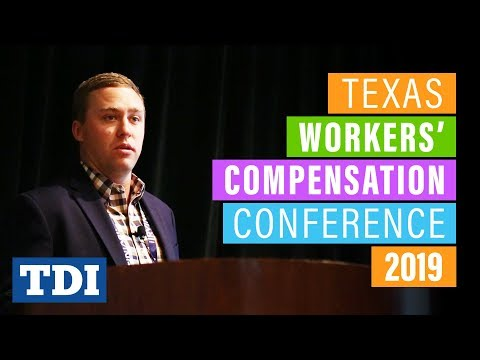 2019 Texas Workers' Compensation Conference   Division Of Workers' Compensation