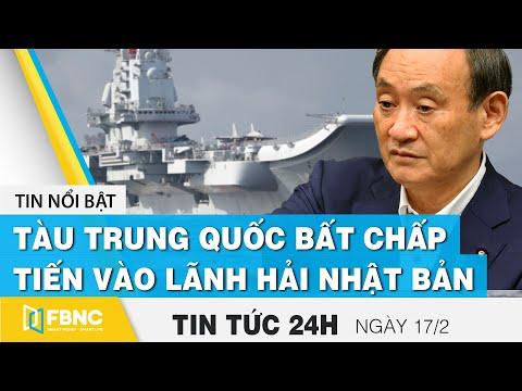 Tin tức 24h mới nhất hôm nay 17/2, Tàu Trung Quốc bất chấp tiến vào lãnh hải Nhật Bản | FBNC