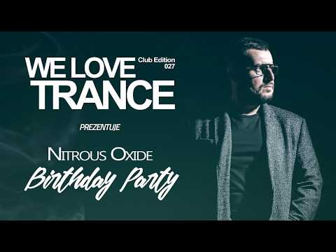 Nitrous Oxide - We Love Trance CE 027 (27.01.2018 - Chic Club - Poznan)