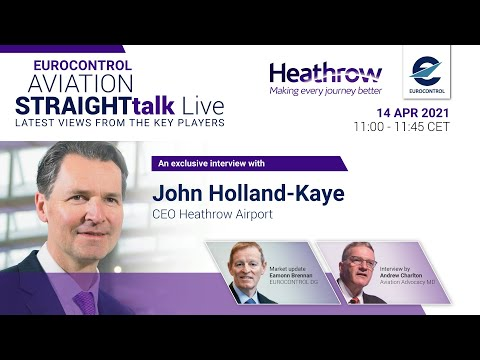 Aviation StraightTalk Live with Heathrow CEO, John Holland-Kaye