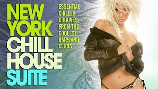 NEW YORK Chill House Suite - ✭ Full Album | Essential Chilled Grooves from the Coolest Bars & Clubs