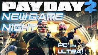 New Game Night: PAYDAY 2 (PC Max Settings)