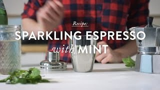 Recipe: Sparkling Espresso with Mint