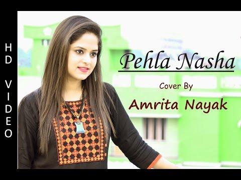 Pehla Nasha | Cover By Amrita Nayak | Jo...