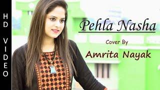 Download Pehla Nasha | Cover By Amrita Nayak | Jo Jeeta Wohi Sikandar MP3 song and Music Video