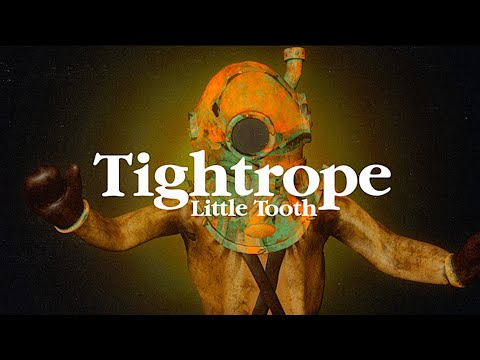 【Music Video】Tightrope / Little Tooth