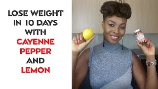Lose weight in 10 days with cayenne pepper and lemon
