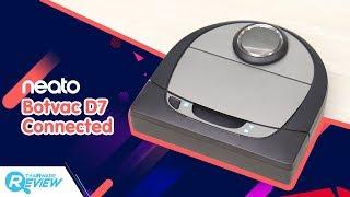 รีวิว Neato Botvac D7 Connected หุ่นยนต์ดูดฝุ่น ระดับท็อป นำทางด้วยเลเซอร์สั่งงานผ่านแอพฯ