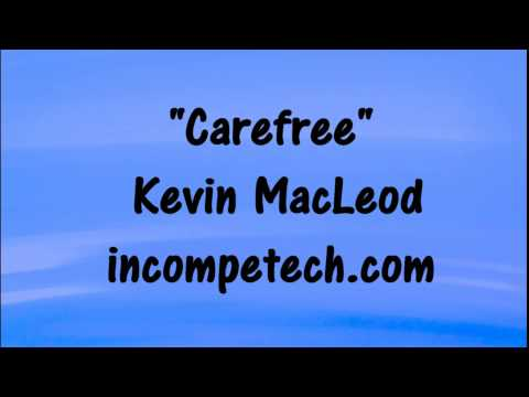 Kevin MacLeod - CAREFREE -  HAPPY Royalty-Free Music  🎵