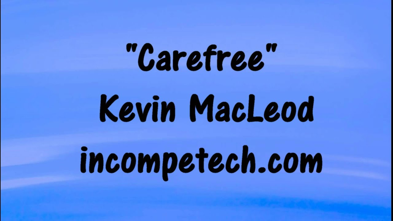 Kevin MacLeod - CAREFREE -  HAPPY Royalty-Free Music  ?