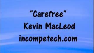 Kevin MacLeod CAREFREE HAPPY Royalty Free Music