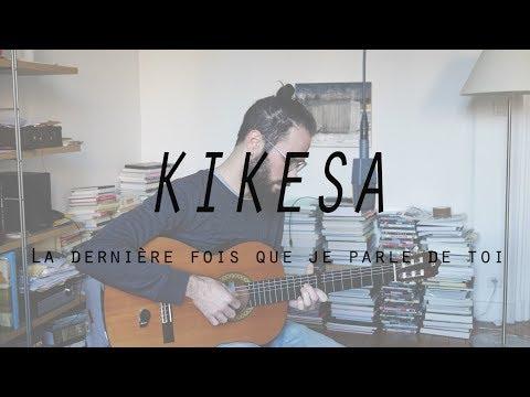 Guitopati - La dernière fois que je parle de toi Kikesa (cover)