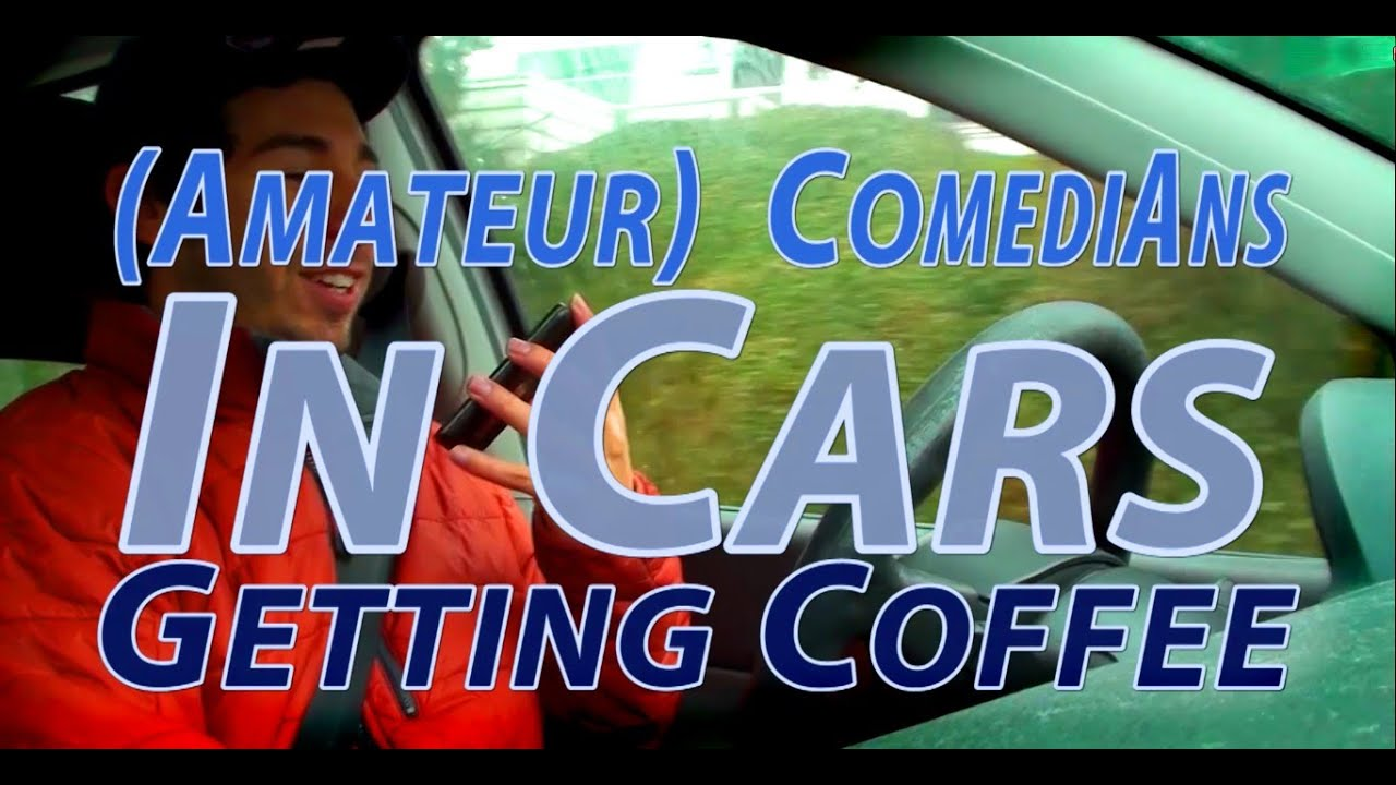 amateur comedians in cars getting coffee parody youtube. Black Bedroom Furniture Sets. Home Design Ideas