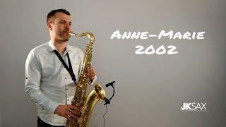 Baixar Anne-Marie - 2002 - Saxophone Cover by JK Sax (Juozas Kuraitis)