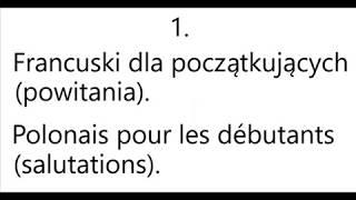 1. Francuski dla początkujących (powitania) - Polonais pour les débutants (salutations).