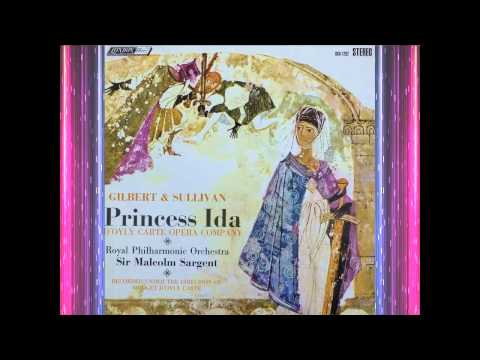 Princess Ida (Act 1) (Less Overture) - D'Oyly Carte - Gilbert & Sullivan