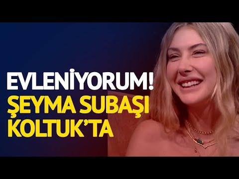 Şeyma Subaşı, Buket Aydın'la Koltuk'un Konuğu: Evleniyorum!