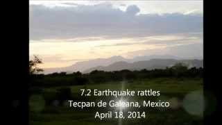 MAJOR M7.2 Earthquake Rattles Mexico: April 18, 2014