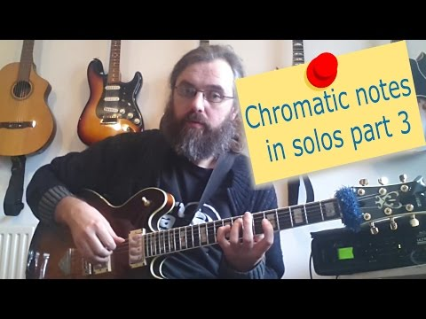 Chromatics Notes in solos part 3