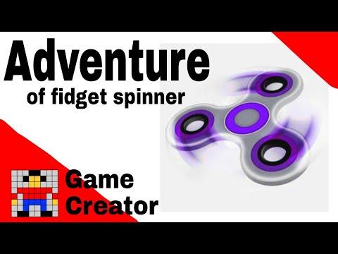 Adventure of fidget spinner- Game Creator