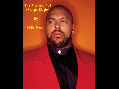The Rise & Fall of Suge Knight