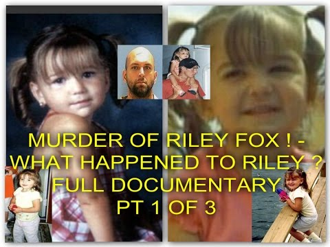 MURDER OF 3 YR OLD RILEY FOX ! - WHAT HAPPENED TO RILEY ? - FULL DOCUMENTARY - PT 1 OF 3
