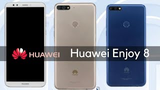 Huawei Enjoy 8 - First Look, Design, Specification, Features, Release Date, Price Detail