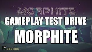 Morphite Gameplay test drive!