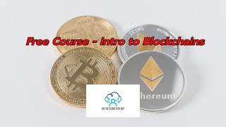Free Course - Intro to Blockchain Technology Full Course