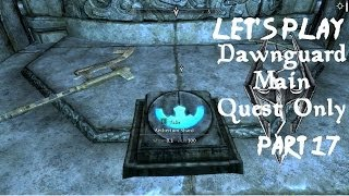Let's Play Dawnguard [Master]: Part 17 - The Aetherium Shards