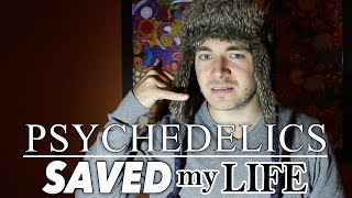 Psychedelics Saved My Life