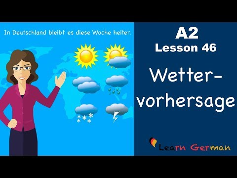 A2 - Lesson 46 | Wettervorhersage | Weather Forecast | German For Beginners