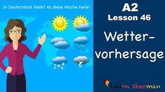A2 - Lesson 46   Wettervorhersage   Weather forecast   German for beginners