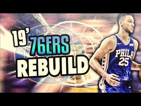 FUTURE DYNASTY? 2019 PHILLY 76ERS REBUILD! NBA 2K18