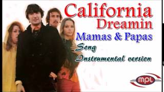 California Dreamin  - Mamas & Papas