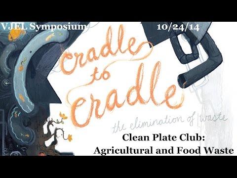 Clean Plate Club: Agircultural and Food Waste