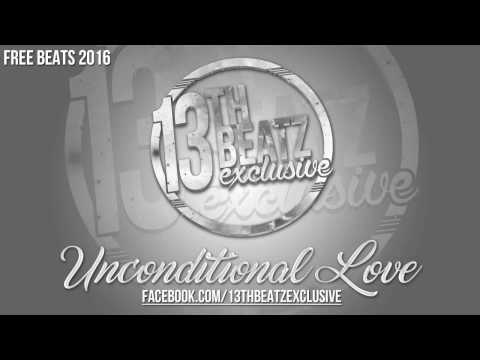 Unconditional Love - 13TH BEATZ Exclusive (Free Beats 2016)