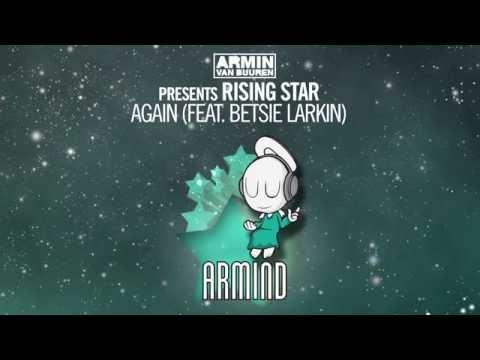 Armin van Buuren presents Rising Star feat. Betsie Larkin - Again (Armin van Buuren Extended Remix)