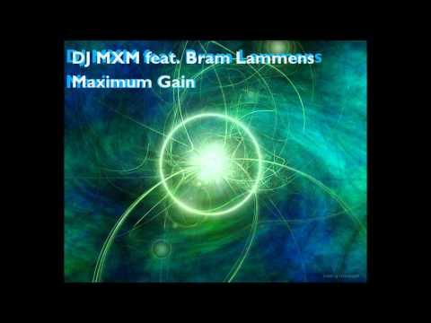 Maximum Gain - DJ MXM feat. Bram Lammens