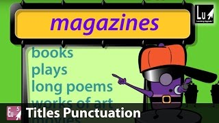 Titles Punctuation Song – Learn Grammar – Learning Upgrade App